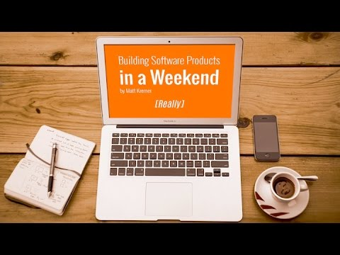 Building Software Products in a Weekend
