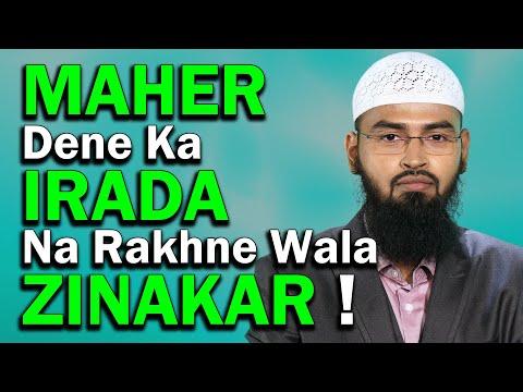 Jo Mard Shadi Kare Aur Mehar Dene Ka Irada Na Ho Usne Zina - Fornication Kiya By Adv. Faiz Syed