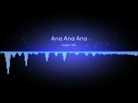 Ana Ana Ana - Arabic Mix by Nabz