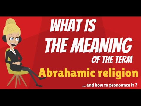 What is ABRAHAMIC RELIGION? What does ABRAHAMIC RELIGION mean?