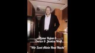 Liano Rojan, Enrico und Jessica Weiß~~Wir Zwei Allein Heut Nacht