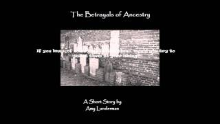 The Betrayal of Ancestry Trailer