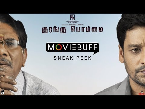 Kurangu Bommai - Moviebuff Sneak Peek | P...