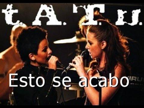 T.A.T.u. | Friend Or Foe? | Spanish Cover | Esto Se Acabo