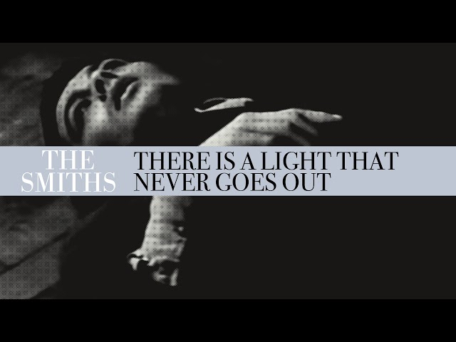 2303fb300 The Smiths – There Is a Light That Never Goes Out Lyrics | Genius Lyrics