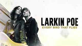 Larkin Poe - Every Bird That Flies (Official Audio)