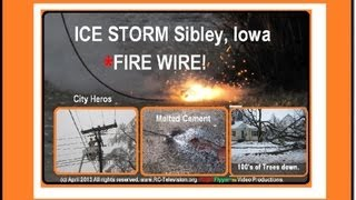 FIRE Wire down MELTS CEMENT in Sibley Iowa
