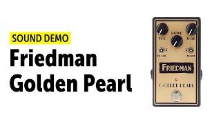 Friedman Golden Pearl Overdrive - Sound Demo (no talking)