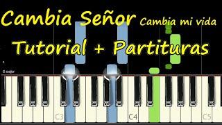 CAMBIA SEÑOR CAMBIA MI VIDA Piano Tutorial Cover Facil + Partitura PDF Easy Midi pista Letra