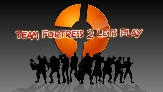 Team Fortress 2 Lets Play #1 Random Stuff Happenning