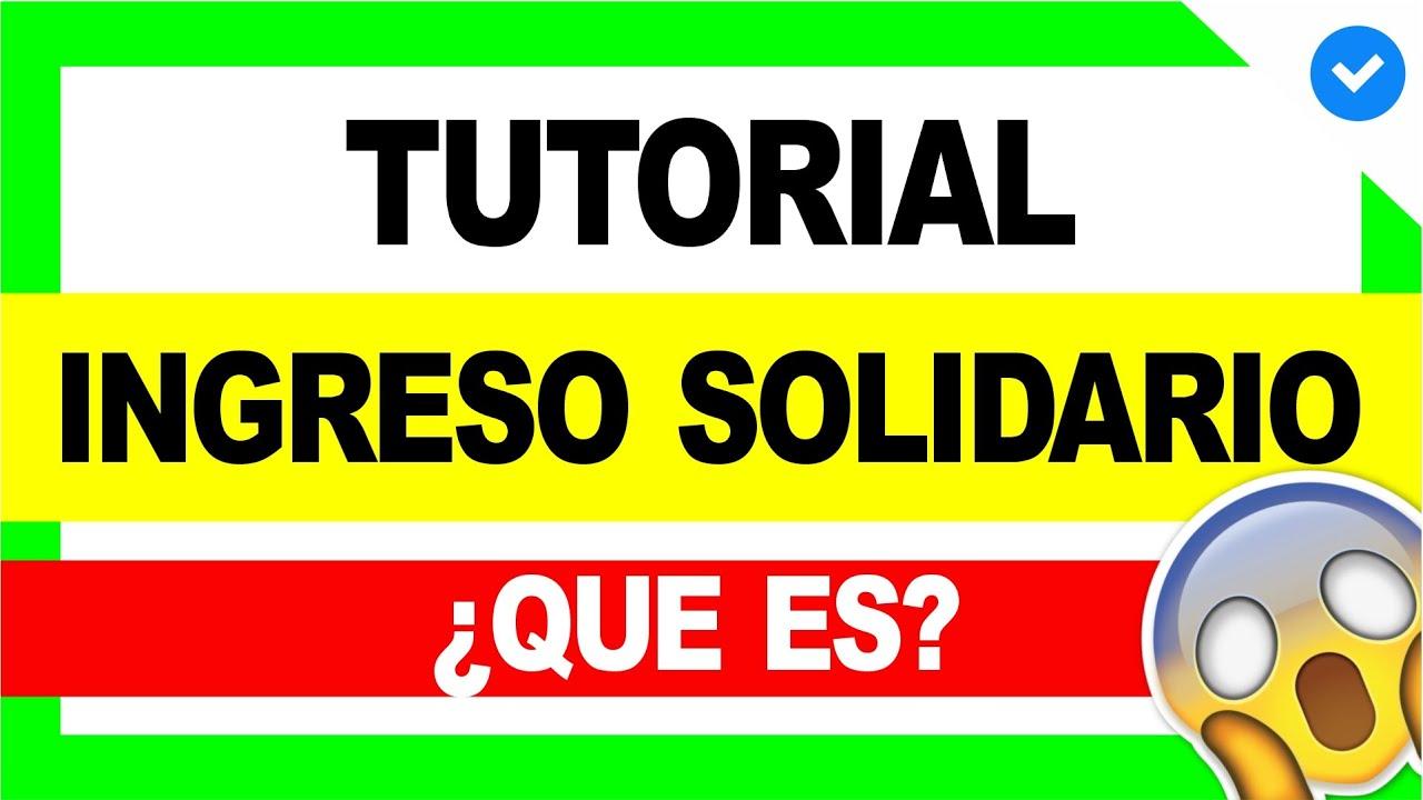 😱 ¿Qué es el INGRESO SOLIDARIO del Gobierno Nacional? 😍 [Tutorial] - Ingreso Solidario #1