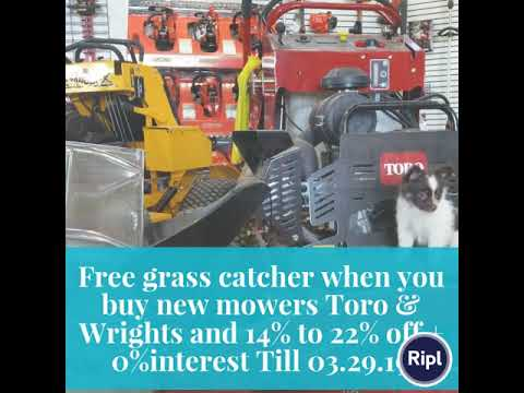Free grass catcher when you buy new mowers Toro & Wrights and 14% to 22% off + 0%interest Till 03.2…