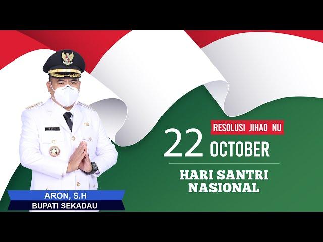 Bupati Sekadau Aron : Selamat Hari Santri Nasional Th 2021