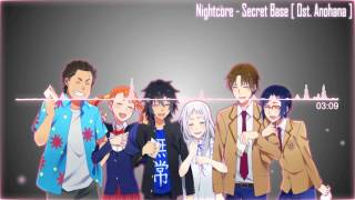 Nightcore - Secret Base [Ost.Anohana]