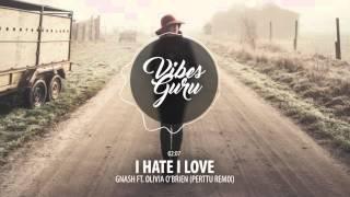 Gnash - I Hate I Love Ft. Olivia O