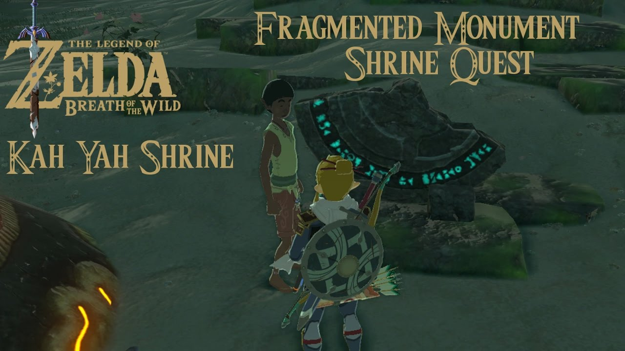 Zelda BoTW Fragmented Monument Shrine Quest Kah Yah Shrine