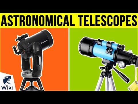 10 Best Astronomical Telescopes 2019