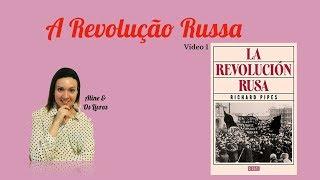 A revolução Russa , Richard Pipes, vídeo 1