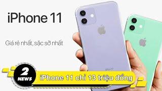 [HOT] iPhone 11 giá 13 triệu xuất hiện tại Việt Nam | Hinews