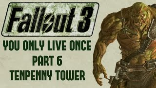 Fallout 3: You Only Live Once - Part 6 - Tenpenny Tower