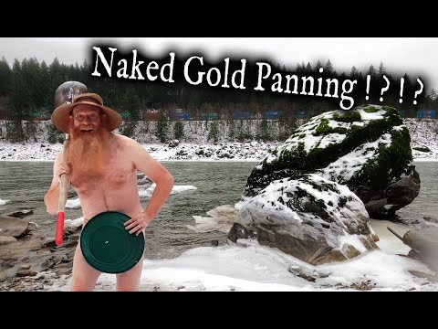 Naked Gold Panning!?  In The Snow!? - Beautiful Fraser River Gold!