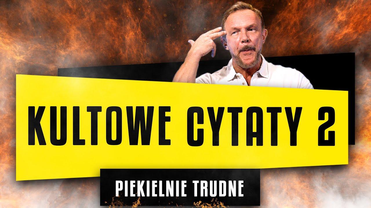 KULTOWE CYTATY 2 * PIEKIELNIE TRUDNE*