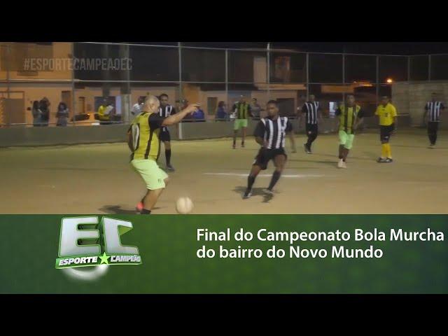 Final do Campeonato Bola Murcha do bairro do Novo Mundo 2019