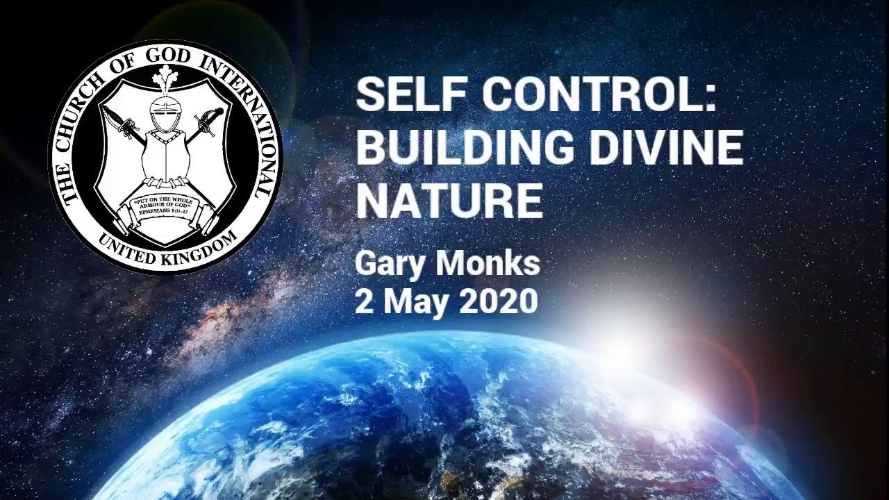 CGI UK 2 May 2020 - Self Control: Building Divine Nature - Gary Monks