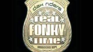 Watch Dax Riders Real Fonky Time video