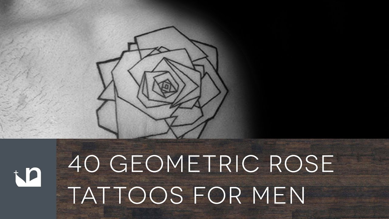 40 Geometric Rose Tattoos For Men Youtube