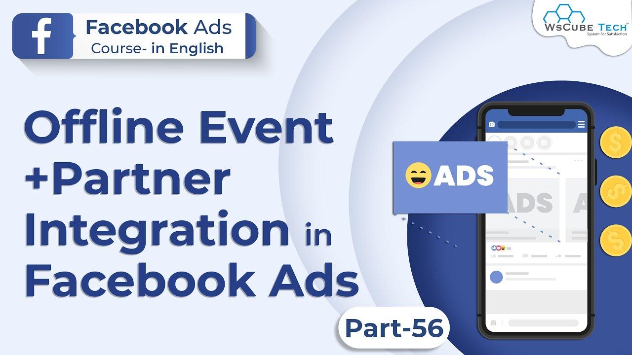 Facebook Ads Course - Offline Events + Partner Integration | #56