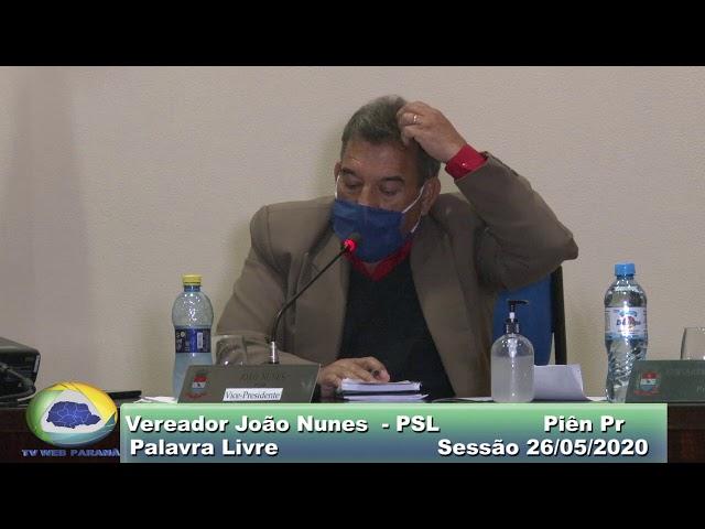 Vereador João Nunes PSL  Palavra Livre Sessão 26 05 2020