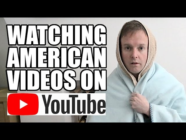 Watching American videos on YouTube