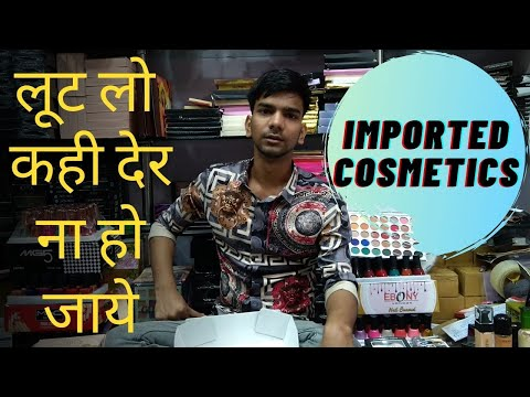 Imported Cosmetics Products At Low Rates In Delhi, Sadar Bazaar....Imported Beauty Products....
