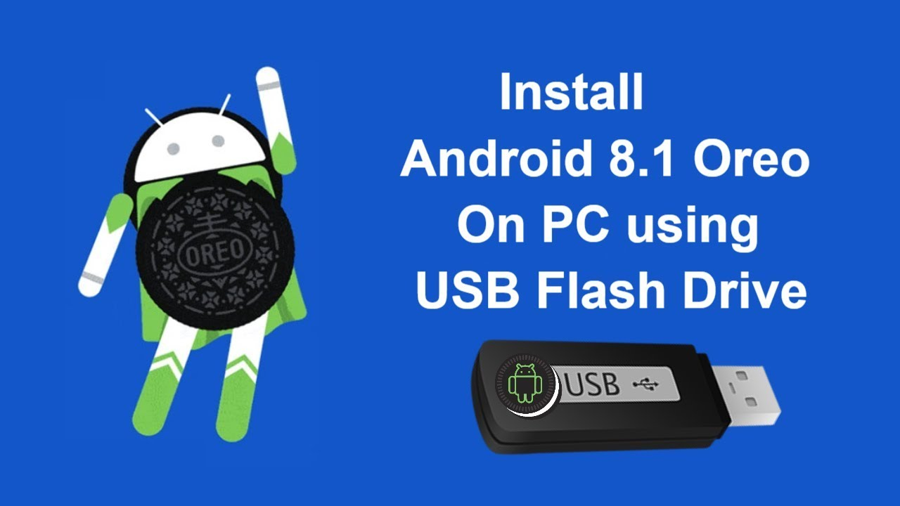 How to Install Android 8 1 Oreo on PC with Bootable Pen Drive