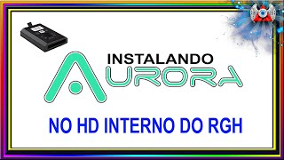 [360] • Instalando - Aurora - no HD Interno do Xbox RGH