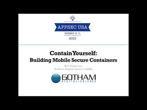 Contain Yourself: Building Secure Containers for Mobile Devices - Ron Gutierrez