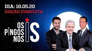 Os Pingos Nos Is - 18/05/2020 - Paulo Marinho x Flávio / Covas recua no rodízio / Celso vê o vídeo