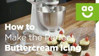 Comment Faire le Parfait de crème au Beurre Glaçage avec KitchenAid | Cuire Conseils | ao.com