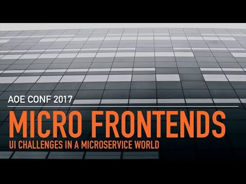 AOEconf17: Micro Frontends - UI challenges in a microservice world