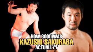 How GOOD was Kazushi Sakuraba Actually?