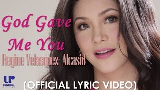 Regine Velasquez- Alcasid - God Gave Me You - (Official Lyric Video)