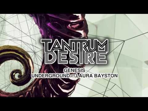 Tantrum Desire – Underground Feat Laura Bayston [Technique Recordings]