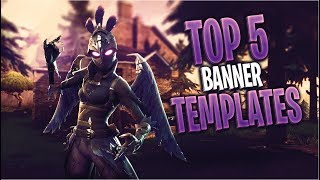 TOP 5 FORTNITE BANNER TEMPLATES #1 / FREE DOWNLOAD / PHOTOSHOP CC & CS6