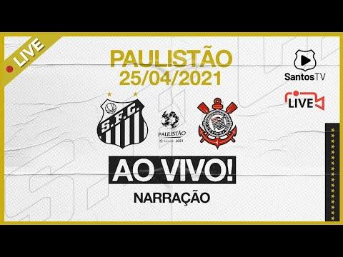 🔴 AO VIVO: SANTOS X CORINTHIANS   PAULISTÃO (25/04/21)