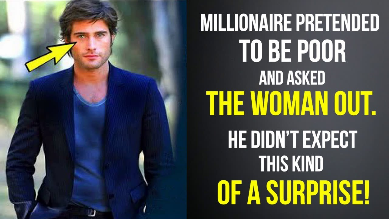 Download Millionaire pretended to be poor and asked the woman out. He had no idea what would happen later!