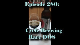 Booze Reviews - Ep. 280 - Cycle Brewing - Rare DOS