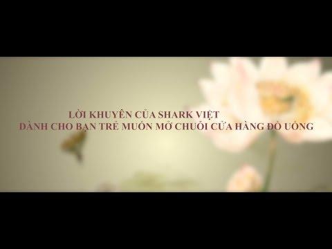 Shark Khuyên Các Bạn Trẻ Kinh Doanh Chuỗi Cửa Hàng Đồ Uống || Shark Nguyễn Thanh Việt