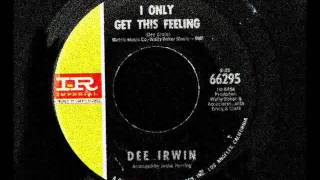 Dee Irwin - I only get this feeling