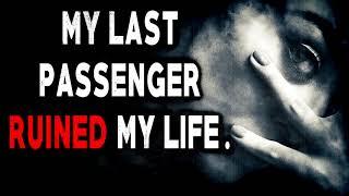 """My Last Passenger Ruined My Life""   CreepyPasta Storytime"